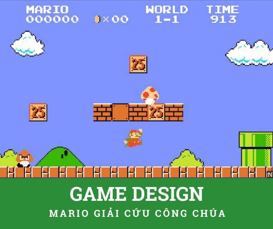 NGÀNH GAME DESIGN - MARIO GIẢI CỨU CÔNG CHÚA